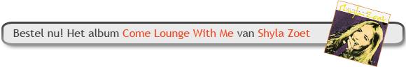 Bestel nu de niewste CD van Shyla Zoet - Come Lounge With Me